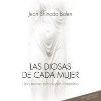 Las diosas de cada mujer - Jean Shidona Bolen, Jean Shinoda Bolen