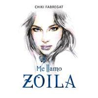 Me llamo Zoila - Chiki Fabregat
