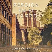 Perdida en el tiempo - Lorena Franco