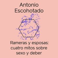 Rameras y esposas - Antonio Escohotado Espinosa, Antonio Escohotado
