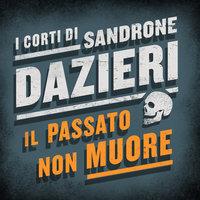 Il passato non muore - Sandrone Dazieri