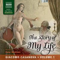 The Story of My Life, Volume 1 - Giacomo Casanova