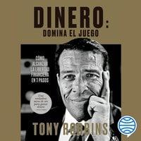 Dinero: domina el juego - Tony Robbins