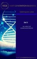 NextGenerationBusiness Del 5 Bli bäst på marknadsföring - Annalena Lindroos,linneá Kempe