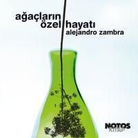 Ağaçların Özel Hayatı - Alejandro Zambra
