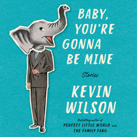 Baby, You're Gonna Be Mine - Kevin Wilson