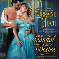 Beyond Scandal and Desire - Lorraine Heath
