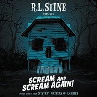 Scream and Scream Again! - Heather Graham,Chris Grabenstein,R.L. Stine,Peter Lerangis,Wendy Corsi Staub,Megan Abbott,Bruce Hale,Robin Wasserman,Dan Poblocki,Tonya Hurley,Emmy Laybourne,Daniel Palmer,James Preller