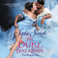 The Duke Buys a Bride: The Rogue Files - Sophie Jordan