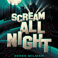 Scream All Night - Derek Milman