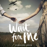 Wait for Me - Caroline Leech