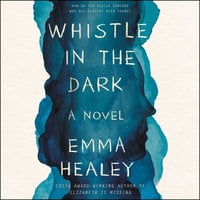 Whistle in the Dark - Emma Healey
