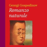 Romanzo naturale - Georgi Gospodinov