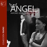 Ángel - dramatizado - Antonio Jesús Gonzalez