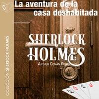 La aventura de la casa deshabitada - Sir Arthur Conan Doyle