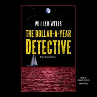 The Dollar-A-Year Detective - William Wells