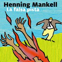 La falsa pista - 5. Il commissario Kurt Wallander - Henning Mankell
