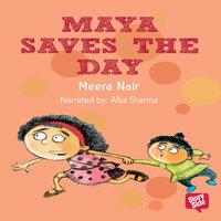 Maya Saves the Day - Meera Nair