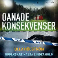 Oanade konsekvenser - Ulla Högström