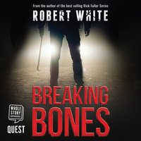 Breaking Bones - Robert White