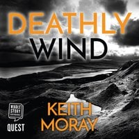 Deathly Wind: A killer's on the loose... - Keith Moray