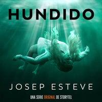 Hundido - T1E01 - Josep Esteve
