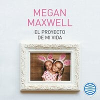 El proyecto de mi vida - Megan Maxwell