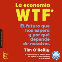 La economía WTF - Timothy F. O'Reilly
