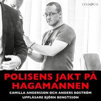 Polisens jakt på Hagamannen: En sann historia - Anders Boström, Camilla Andersson