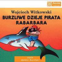 Burzliwe dzieje pirata Rabarbara - Wojciech Witkowski