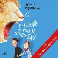 Przygoda ma kolor niebieski - Renata Piątkowska