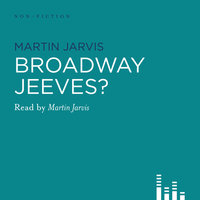 Broadway, Jeeves? - Martin Jarvis