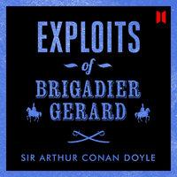 Exploits of Brigadier Gerard - Sir Arthur Conan Doyle