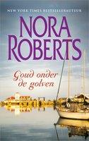 Goud onder de golven - Nora Roberts