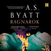 Ragnarok - The End of the Gods - A.S. Byatt