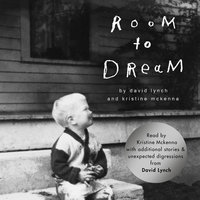Room to Dream - A Life - David Lynch,Kristine McKenna