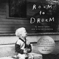 Room to Dream - A Life - David Lynch, Kristine McKenna