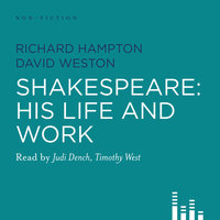 Shakespeare: His Life and Work - David Weston,Richard Hampton