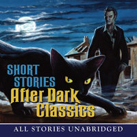Short Stories: After Dark Classics - Various Authors