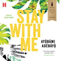 Stay with Me - Ayòbámi Adébáyò