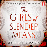 The Girls of Slender Means - Muriel Spark