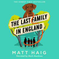 The Last Family in England - Matt Haig