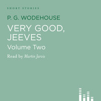 Very Good, Jeeves - Vol. 2 - P.G. Wodehouse