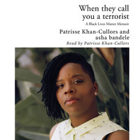 When They Call You a Terrorist - A Black Lives Matter Memoir - Asha Bandele,Patrisse Khan-Cullors