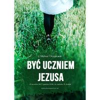 Być uczniem Jezusa - Mariusz Orczykowski