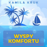 Wyspy Komfortu - Kamila Kruk
