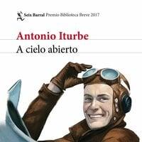 A cielo abierto - Antonio Iturbe
