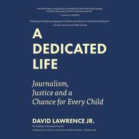 A Dedicated Life - David Lawrence Jr.