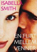 En flirt mellem venner - Isabella Smith