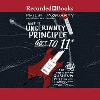 When the Uncertainty Principle Goes to 11 - Philip Moriarty